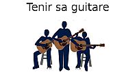 Tenir sa guitare