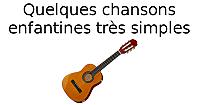 Quelques chansons enfantines très simples