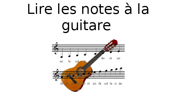 lire les notes la guitare apprendre la guitare. Black Bedroom Furniture Sets. Home Design Ideas